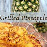 fresh pineapple on top; grilled pineapple slices on bottom